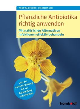 Pflanzliche Antibiotika richtig anwenden