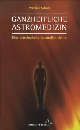 Ganzheitliche Astromedizin