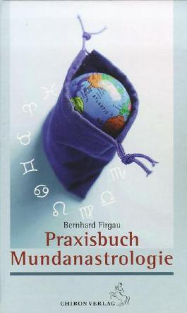 Praxisbuch der Mundanastrologie