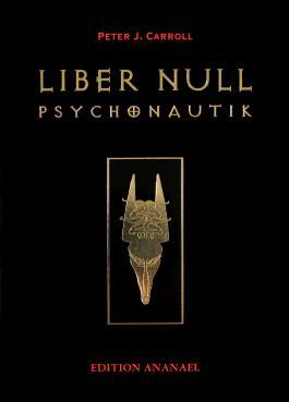 Liber Null. Psychonautik