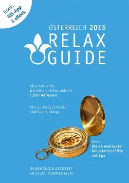 RELAX Guide 2015 Österreich, kritisch getestet: alle Wellness- und Gesundheitshotels. GRATIS: Foto iOS-App & eBook, PLUS: Kreuzfahrten im Test