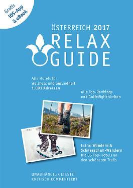 RELAX Guide 2017 Österreich, kritisch getestet: alle Wellness- und Gesundheitshotels. PLUS: Wandern, Schneeschuhwandern & Spa: die 35 Top-Hotels, GRATIS: Foto iOS-App & eBook