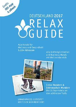 RELAX Guide 2017 Deutschland, kritisch getestet: alle Wellness- und  Gesundheitshotels. PLUS: Wandern, Schneeschuhwandern & Spa: die 35 Top-Hotels, GRATIS: Foto iOS-App & eBook