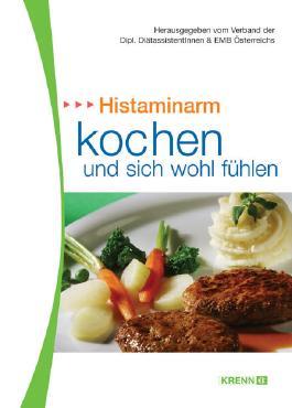 Histaminarm kochen und sich wohlfühlen