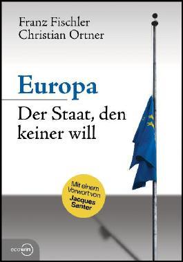 Europa - Der Staat, den keiner will
