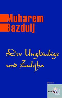 Der Ungläubige und Zulejha