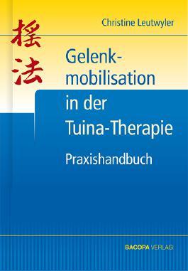 Praxishandbuch Gelenkmobilisation in der Tuina-Therapie