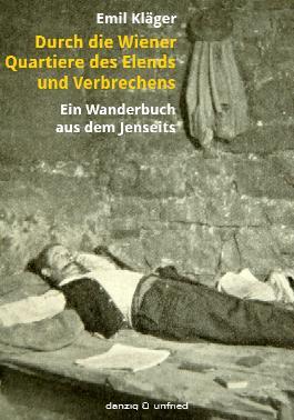 Durch die Wiener Quartiere des Elends und Verbrechens