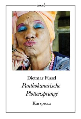Panthokanarische Plottensprünge: Kurzprosa