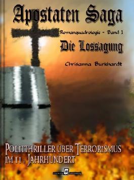 Apostaten Saga Band 1 - Die Lossagung: Politthriller über Terrorismus im 11. Jahrhundert