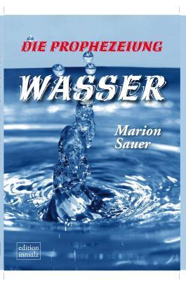 Die Prophezeiung: Wasser