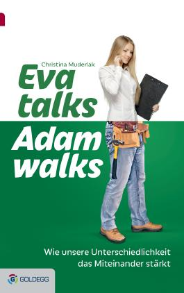 Eva talks, Adam walks