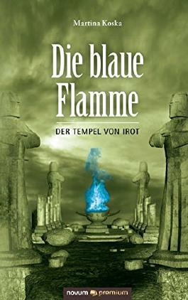 Die blaue Flamme: Der Tempel von Irot (German Edition)