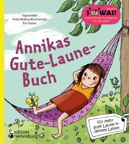 Annikas Gute-Laune-Buch - Für mehr gute Laune in deinem Leben