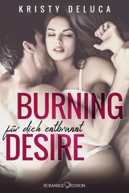 Bildergebnis für Burning Desire: Für dich entbrannt von Kristy Deluca