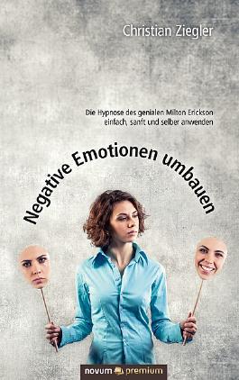 Negative Emotionen umbauen