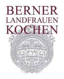 Berner Landfrauen kochen