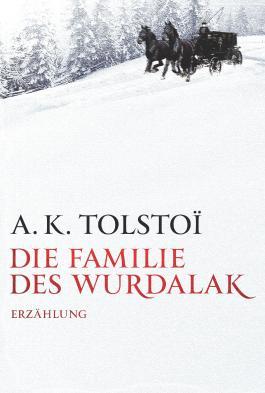 Die Familie des Wurdalak: Unveröffentlichtes Fragment eines Unbekannten / Neue deutsche Übersetzung ohne Zusatzinformationen und ohne Originaltext.