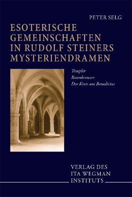Esoterische Gemeinschaften in Rudolf Steiners Mysteriendramen