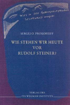 Wie stehen wir heute vor Rudolf Steiner?