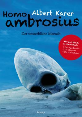 Homo ambrosius - Der unsterbliche Mensch