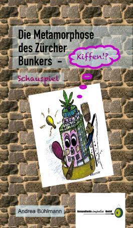 Die Metamorphose des Zürcher Bunkers - Kiffen!?: Das Bunkerphänomen: Macht, Prestige, Zucker und Peitsche