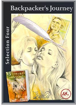 13 Sensual Confessions - Selection 4: Backpacker´s Journey