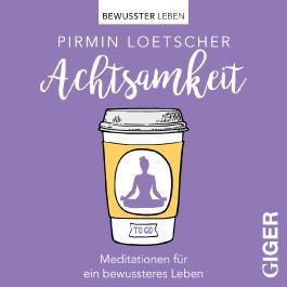 Meditationen to go - Achtsamkeit