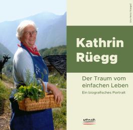 Kathrin Rüegg: Der Traum vom einfachen Leben