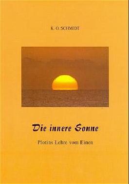 Die innere Sonne - Plotins Lehre vom Einen