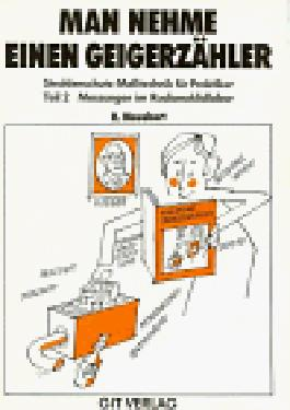 Man nehme einen Geigerzähler, Bd.2, Messungen im Radionuklidlabor