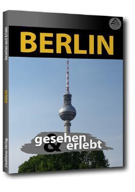Berlin - gesehen und erlebt
