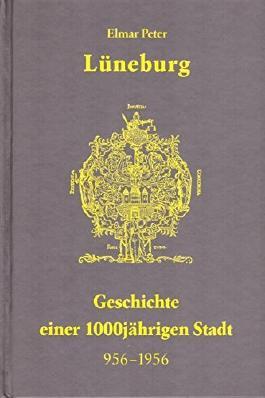Lueneburg Geschichte einer 1000jaehrigen Stadt (956-1956)