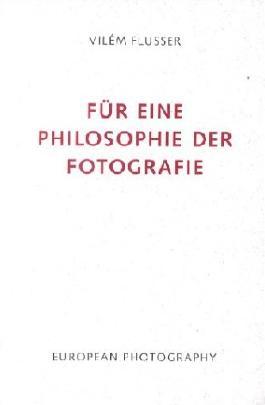 Für eine Philosophie der Fotografie