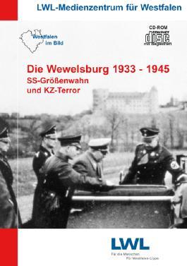 Die Wewelsburg 1933 - 1945: SS-Größenwahn und KZ-Terror