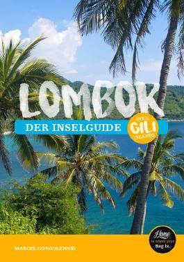 Lombok - der Inselguide