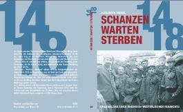 Schanzen - warten - sterben: Kriegsalltag eines rheinisch-westfälischen Regiments 1914-18