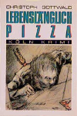 Lebenslänglich Pizza