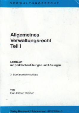 Allgemeines Verwaltungsrecht Teil I. (Lehrbuch mit praktischen Übungen und Lösungen)