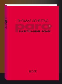 Para: Titus Lucretius Carus, Johann Peter Hebel, Francis Ponge. Zur literarischen Hermeneutik