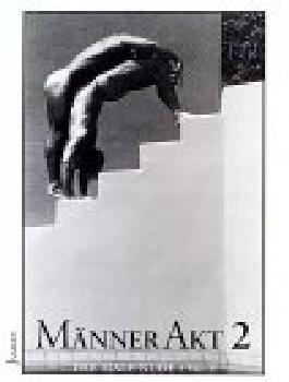 Manner Akt: v. 2: The Male Nude: Vol 2
