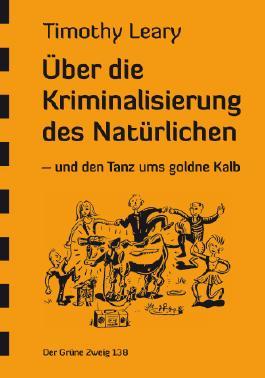 Über die Kriminalisierung des Natürlichen
