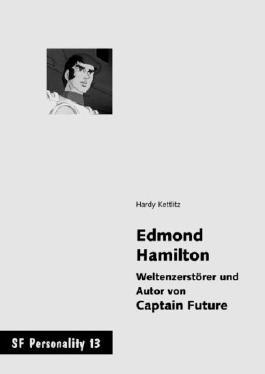 Edmond Hamilton - Weltenzerstörer und Autor von Captain Future