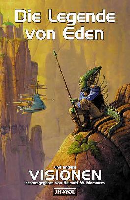 Die Legende von Eden und andere Visionen
