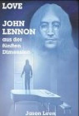 Love: John Lennon aus der fünften Dimension