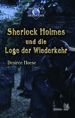 Sherlock Holmes und die Loge der Wiederkehr