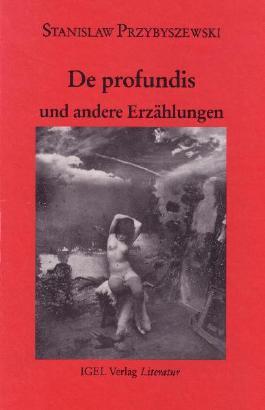 Werke, Aufzeichnungen und ausgewählte Briefe. Gesamtausgabe mit einem... / Erzählungen 1: De profundis und andere Erzählungen