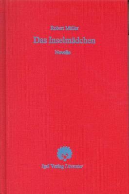 Robert Müller Werkausgabe / Das Inselmädchen