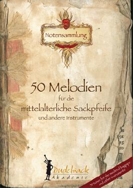 50 Melodien für die mittelalterliche Sackpfeife und andere Instrumente