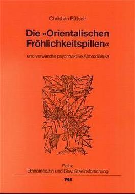 """Die """"Orientalischen Fröhlichkeitspillen"""" und verwandte psychoaktive Aphrodisiaka"""